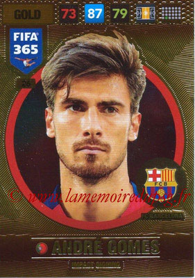 2016-17 - Panini Adrenalyn XL FIFA 365 - N° 026 - Andre GOMEZ (FC Barcelone) (Impact Signing)