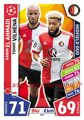 2017-18 - Topps UEFA Champions League Match Attax - N° 360 - Karim EL AHMADI + Tonny VILHENA (Feyenord) (Midfield Duo)