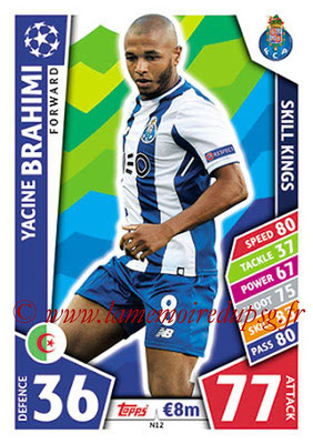 2017-18 - Topps UEFA Champions League Match Attax - N° N12 - Yacine BRAHIMI (FC Porto) (Skill Kings) (Nordic Edition)