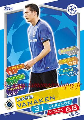 2016-17 - Topps UEFA Champions League Match Attax - N° BRU10 - Hans VANAKEN (Club Brugge KV)