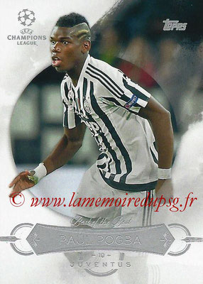 2015-16 - Topps UEFA Champions League Showcase Soccer - N° BB-PP - Paul POGBA (Juventus FC) (Best of the Best)