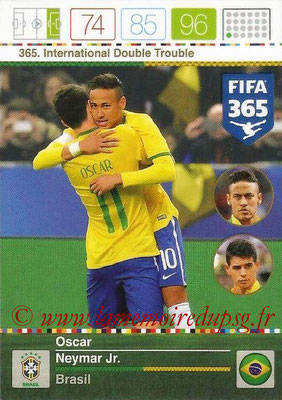2015-16 - Panini Adrenalyn XL FIFA 365 - N° 365 - OSCAR + NEYMAR Jr (Brésil) (International Double Trouble)