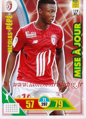 2017-18 - Panini Adrenalyn XL Ligue 1 - N° 119bis - Nicolas PEPE (Lille) (Misa à jour)