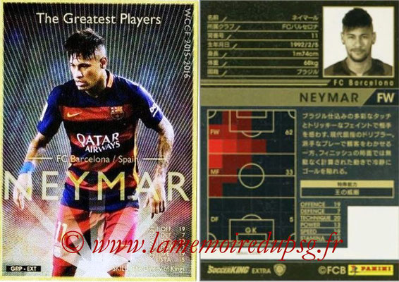 2015-16 - Panini WCCF - N° GRP-EXT2 - NEYMAR (FC Barcelone) (The Greatest Players) (Extra)