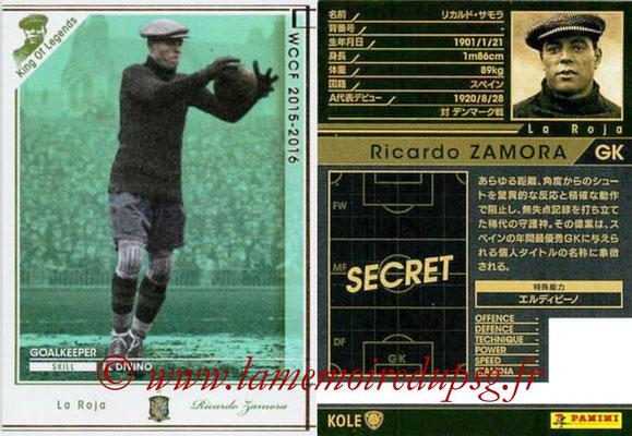 2015-16 - Panini WCCF - N° KOLE - Ricardo ZAMORA (Espagne) (King Of Legends)