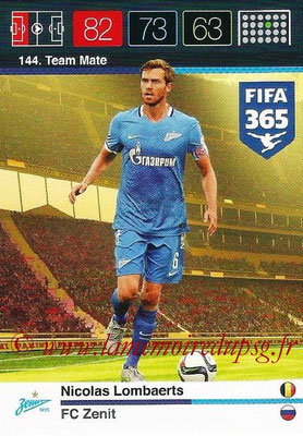 2015-16 - Panini Adrenalyn XL FIFA 365 - N° 144 - Nicolas LOMBAERTS (FC Zenith) (Team Mate)