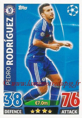 2015-16 - Topps UEFA Champions League Match Attax - N° 140 - Pedro RODRIGUEZ (Chelsea FC)
