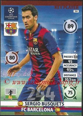 2014-15 - Adrenalyn XL champions League N° 310 - Sergio BUSQUETS (FC Barcelona) (Key Player)