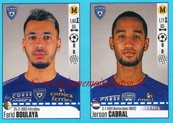 2016-17 - Panini Ligue 1 Stickers - N° 072 + 073 - Farid BOULAYA + Jerson CABRAL (Bastia)