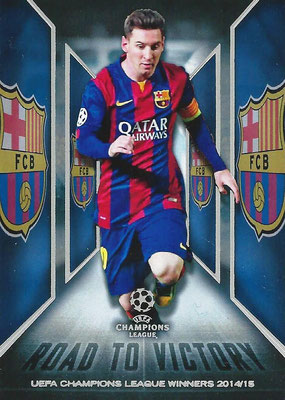 2015-16 - Topps UEFA Champions League Showcase Soccer - N° RTV-02 - Lionel MESSI (FC Barcelone) (Road to Victory)