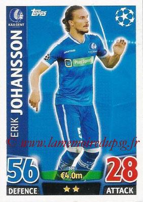 2015-16 - Topps UEFA Champions League Match Attax - N° 309 - Erik JOHANSSON (KAA Gent)