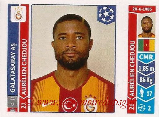 2014-15 - Panini Champions League N° 292 - Aurélien CHEDJOU (Galatasaray AS)