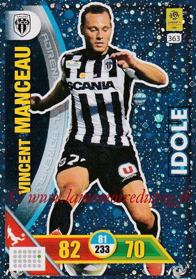 2017-18 - Panini Adrenalyn XL Ligue 1 - N° 363 - Vincent MANCEAU (Angers) (Idole)