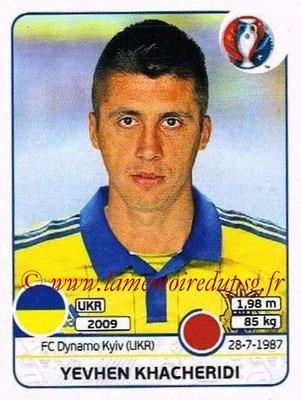 Panini Euro 2016 Stickers - N° 276 - Yevhen KHACHERIDI (Ukraine)