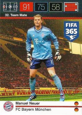 2015-16 - Panini Adrenalyn XL FIFA 365 - N° 032 - Manuel NEUER (FC Bayern Munich) (Team Mate)