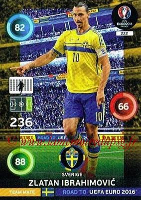 Panini Road to Euro 2016 Cards - N° 222 - Zlatan IBRAHIMOVIC (Suède)
