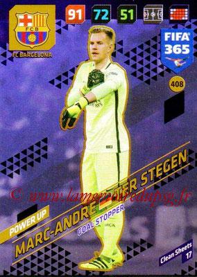 2017-18 - Panini FIFA 365 Cards - N° 408 - Marc-André TER STEGEN (FC Barcelone) (Goal Stopper)