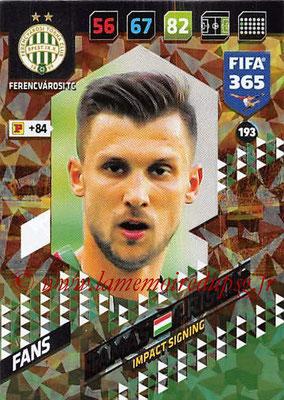2017-18 - Panini FIFA 365 Cards - N° 193 - Tamas PRISKIN (Ferencvaros TC) (Impact Signing)