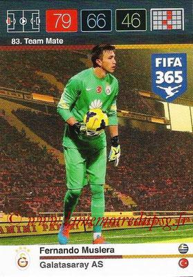 2015-16 - Panini Adrenalyn XL FIFA 365 - N° 083 - Fernando MUSLERA (Galatasaray AS) (Team Mate)