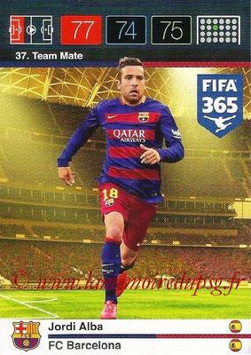 2015-16 - Panini Adrenalyn XL FIFA 365 - N° 037 - Jordi ALBA (FC Barcelone) (Team Mate)