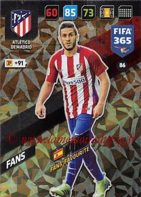 2017-18 - Panini FIFA 365 Cards - N° 086 - KOKE (Atletico Madrid) (Fans' Favourite)