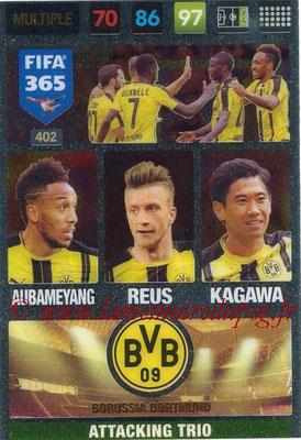 2016-17 - Panini Adrenalyn XL FIFA 365 - N° 402 - AUBAMEYANG + REUS + KAGAWA (Borussia Dortmund) (Attacking Trio)