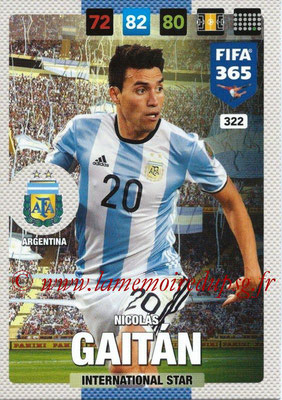 2016-17 - Panini Adrenalyn XL FIFA 365 - N° 322 - Nicolas GAITAN (Argentine) (International Star)