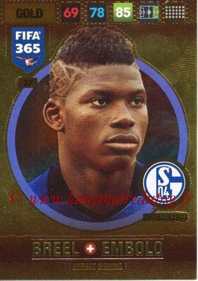 2016-17 - Panini Adrenalyn XL FIFA 365 - N° 037 - Breel EMBOLO (FC Schalke 04) (Impact Signing)