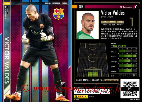 Panini Football League 2014 - PFL07 - N° 129 - Victor VALDES (FC Barcelone) (Super GK)