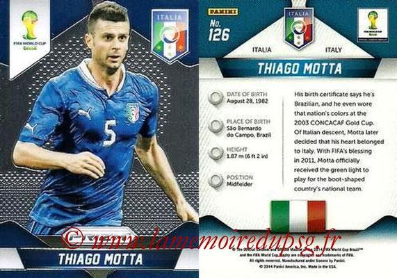 N° 126 - Thiago MOTTA (Jan 2012-??, PSG > 2014, Italie)