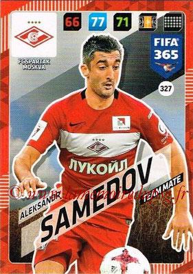 2017-18 - Panini FIFA 365 Cards - N° 327 - Aleksandr SAMEDOV (Spartak Moscou)