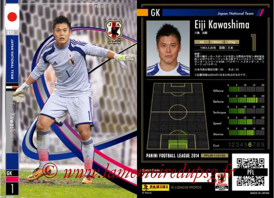 Panini Football League 2014 - PFL06 - N° 113 - Eiji KAWASHIMA (Japon) (Star)