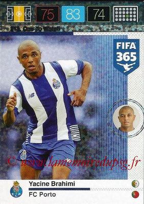 2015-16 - Panini Adrenalyn XL FIFA 365 - N° 213 - Yacine BRAHIMI (FC Porto) (One to Watch)