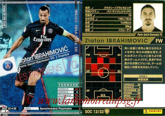 2014-15 - WCCF - N° SOC12 - Zlatan IBRAHIMOVIC (Paris Saint-Germain) (Stars Of the Club)