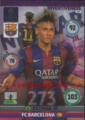 2014-15 - Adrenalyn XL champions League N° 349 - NEYMAR (FC Barcelone) (Inventiveness)