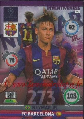 2014-15 - Adrenalyn XL champions League N° 349 - NEYMAR (FC Barcelone) (Inventiveness)