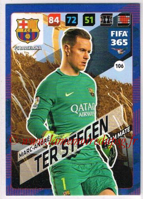 2017-18 - Panini FIFA 365 Cards - N° 106 - Marc-André TER STEGEN (FC Barcelone)