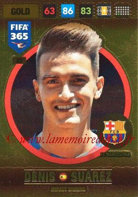 2016-17 - Panini Adrenalyn XL FIFA 365 - N° 025 - Denis SUAREZ (FC Barcelone) (Impact Signing)