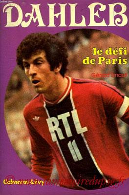1977-06-xx - Dahleb, le défi de Paris (Calmann-Lévy, 123 pages)
