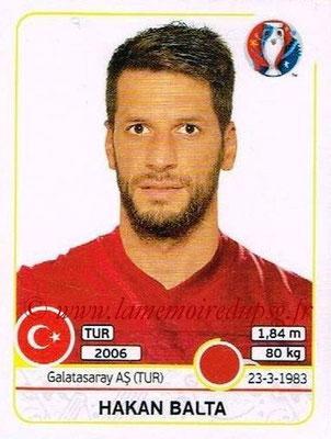 Panini Euro 2016 Stickers - N° 407 - Hakan BALTA (Turquie)
