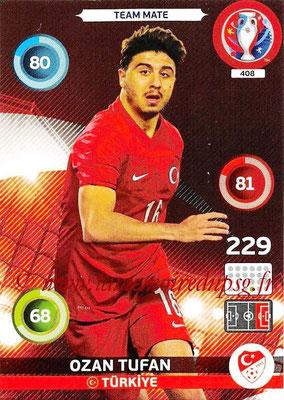 Panini Euro 2016 Cards - N° 408 - Ozan TUFAN (Turquie)