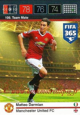 2015-16 - Panini Adrenalyn XL FIFA 365 - N° 109 - Matteo DARMIAN (Manchester United FC) (Team Mate)