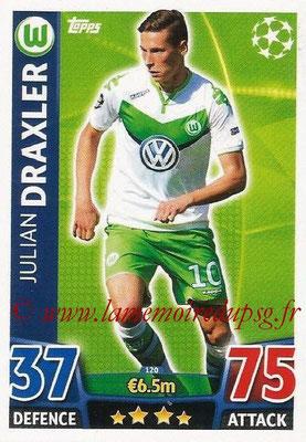 2015-16 - Topps UEFA Champions League Match Attax - N° 120 - Julian DRAXLER (VFL Wolfsburg)