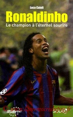 2006-10-05 - Ronaldhino, le champion à l'éternel sourire (Solar, 260 pages)