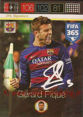 2015-16 - Panini Adrenalyn XL FIFA 365 - N° 376 - Gerard PIQUE (FC Barcelone) (Signature)