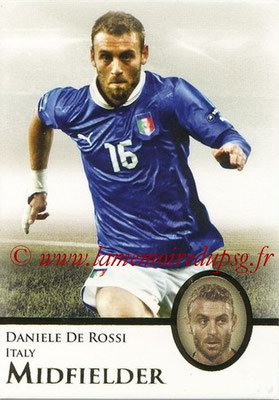 2013 - Futera World Football Unique - N° 034 - Daniele DE ROSSI (Italie) (Midfielder)