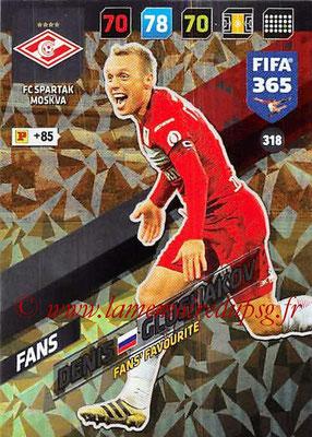 2017-18 - Panini FIFA 365 Cards - N° 318 - Denis GLUSHAKOV (Spartak Moscou) (Fans' Favourite)