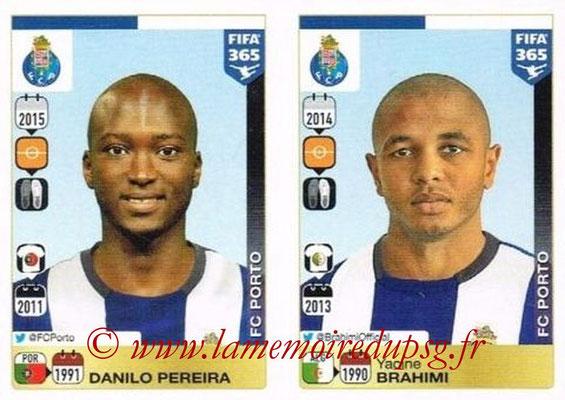 2015-16 - Panini FIFA 365 Stickers - N° 712-716 - Danilo PEREIRA + Yacine BRAHIMI (FC Porto)