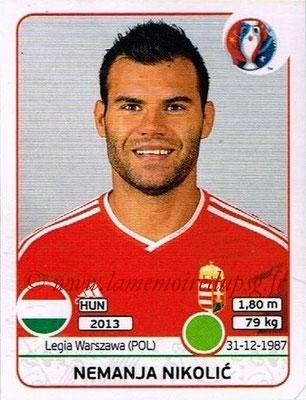 Panini Euro 2016 Stickers - N° 677 - Nemanja NIKOLIC (Hongrie)