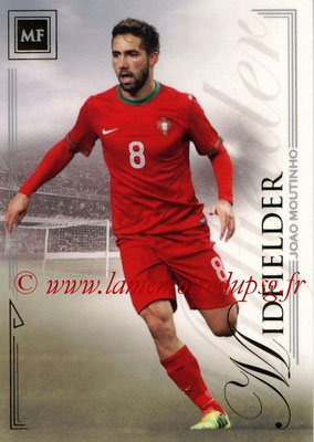 2014 - Futera World Football Unique - N° 050 - Joao MOUTINHO (Midfielder)